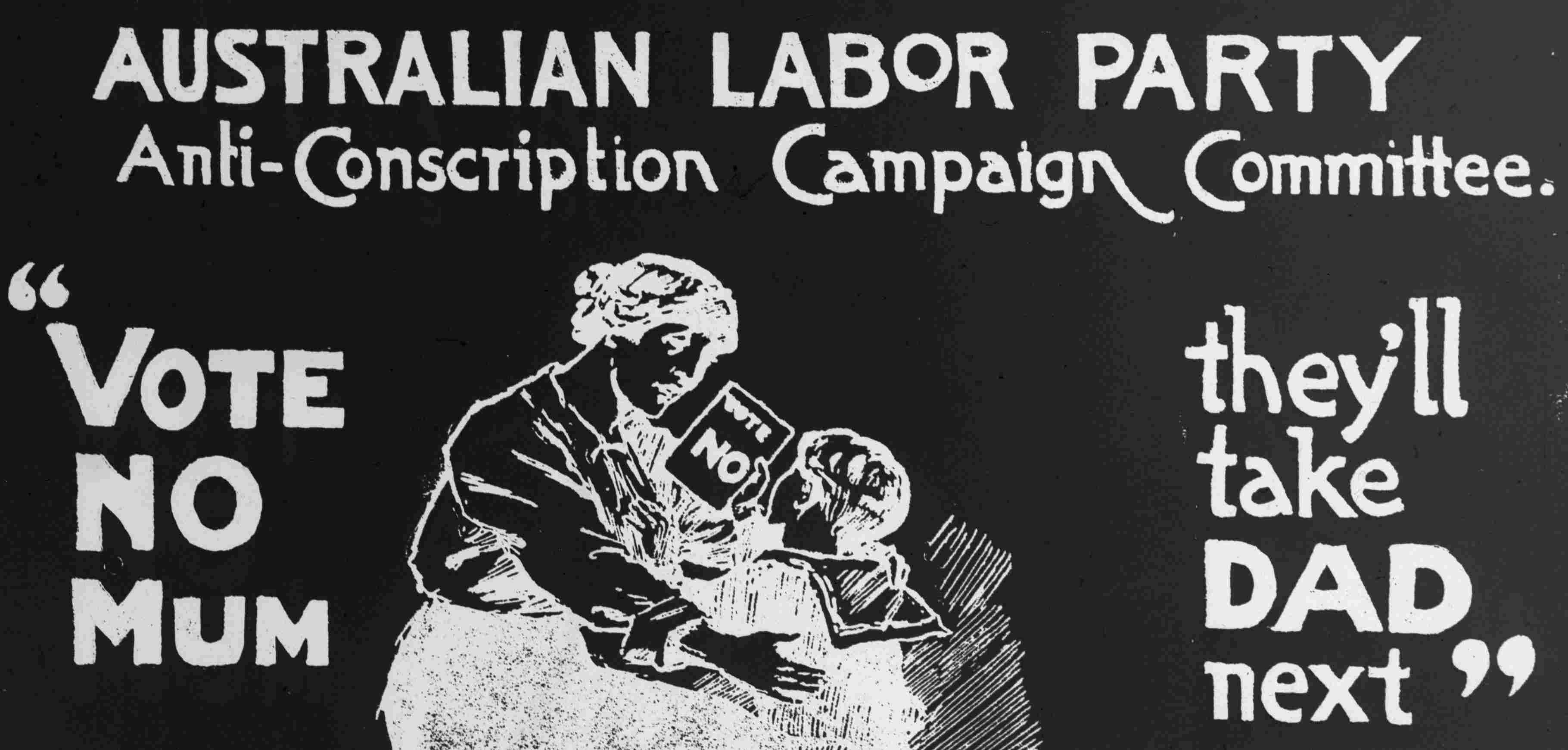 ALP Anti-Conscription Campaign Committee Poster 'Vote No Mum, They'll Take Dad Next'