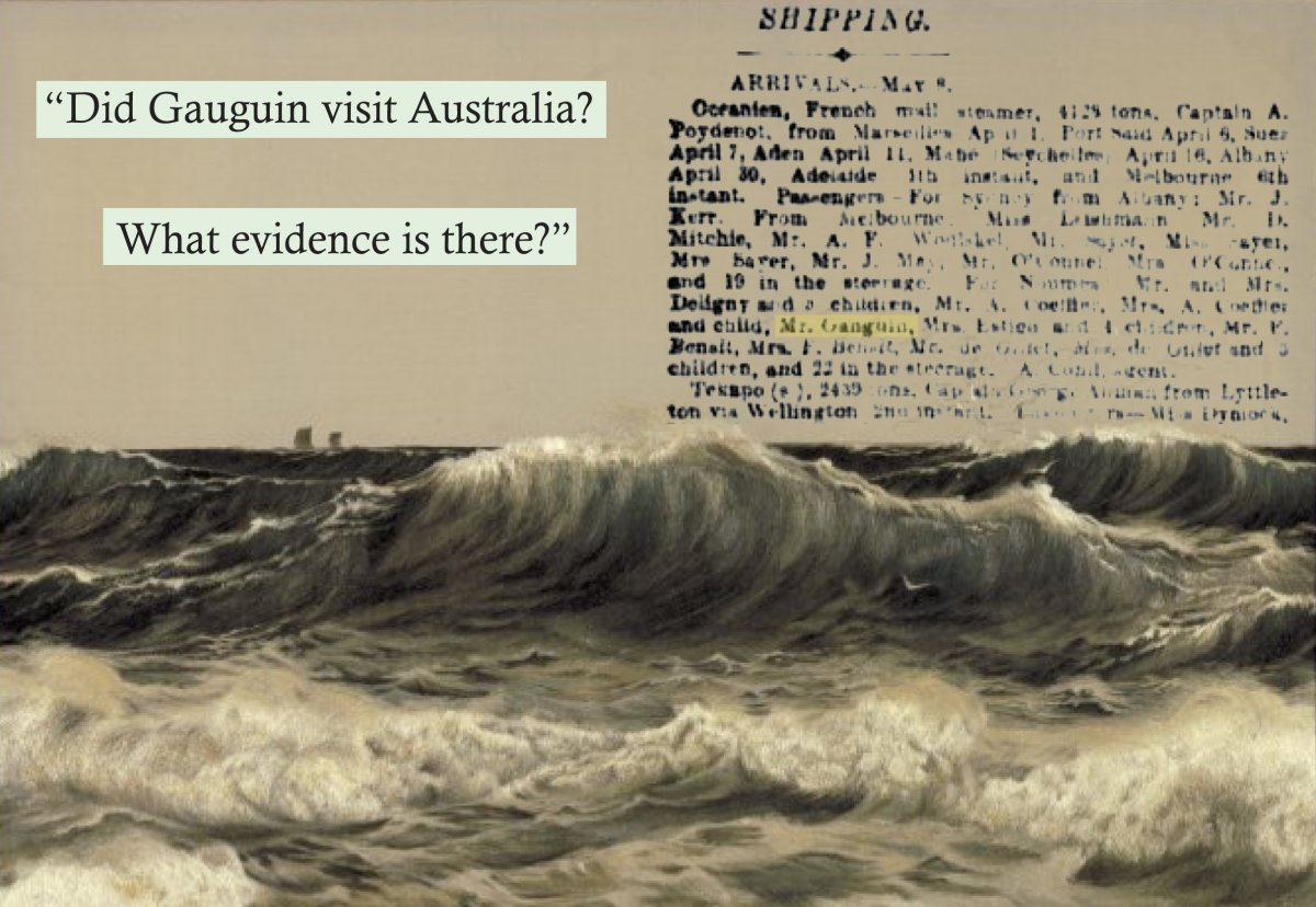 """Did Gauguin visit Australia? What evidence is there?"" An extract from a newspaper article, ""Shipping arrivals. May 8"" (9 May 1891) includes Gauguin's name highlighted in the passenger list"