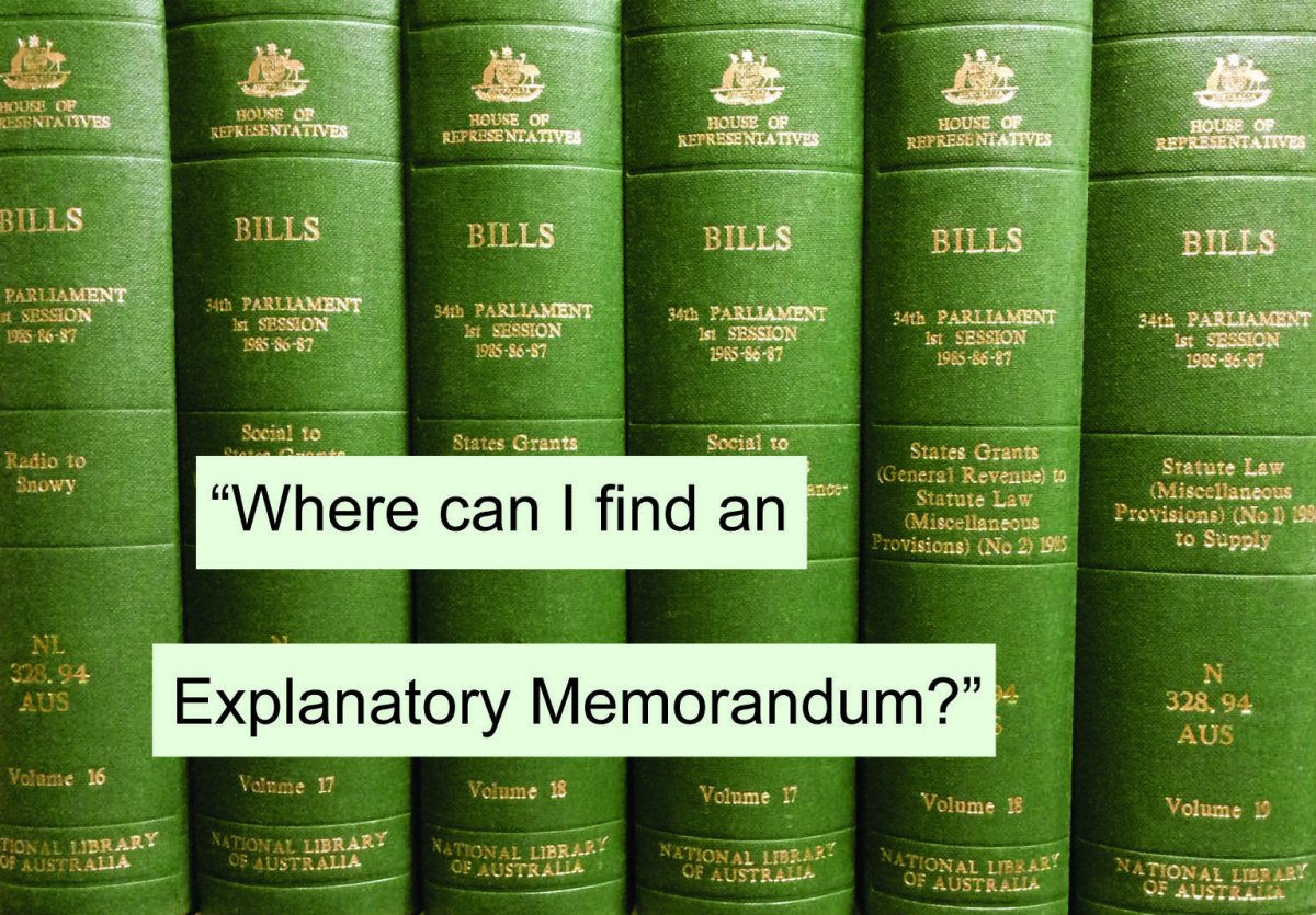 """Where can I find an Explanatory Memorandum?"""