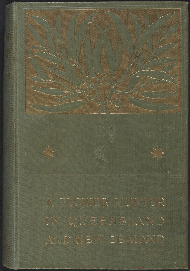 Book cover of A Flower Hunter in Queensland and New Zealand