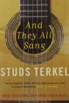 And they all sang - Studs Terkel
