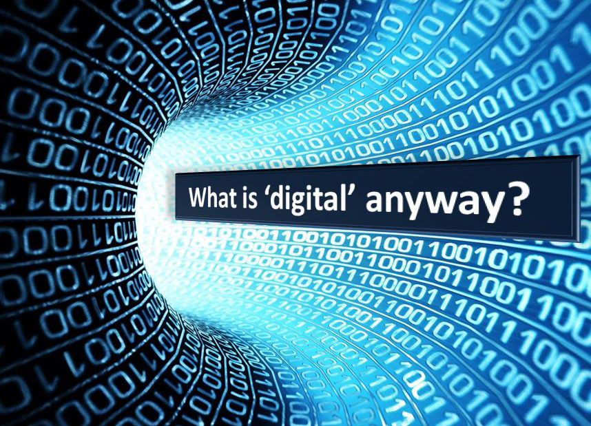 "Slide from training with abstract blue mass full of ones and zeros titled 'What is ""digital"" anyway?'"