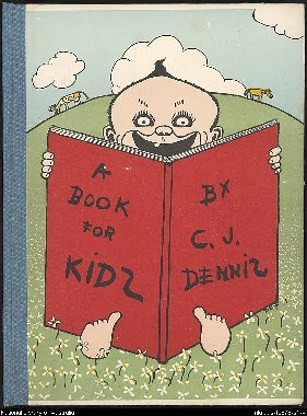 A book for kids. by C.J. Dennis.