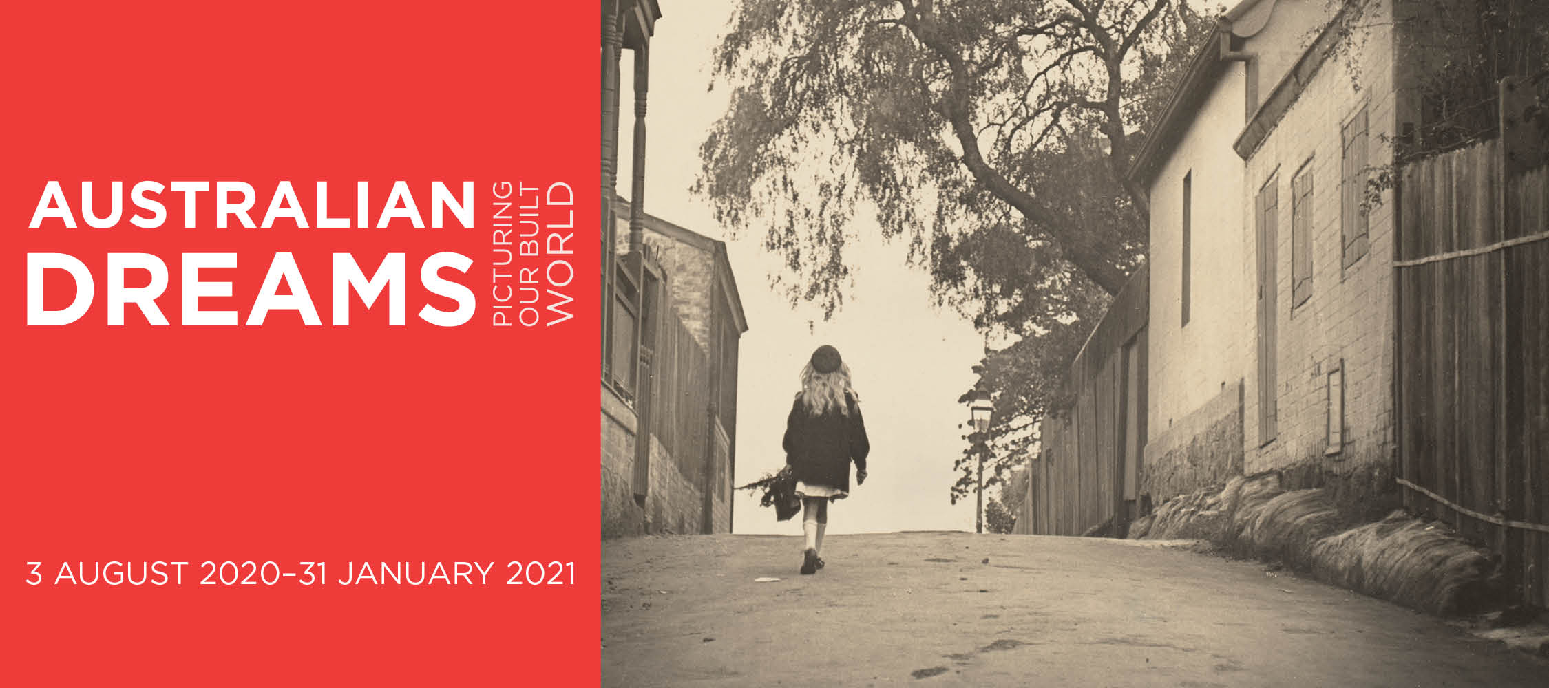 Australian Dreams: Picturing our Built World exhibition open 3 August 2020 to 31 January 2021