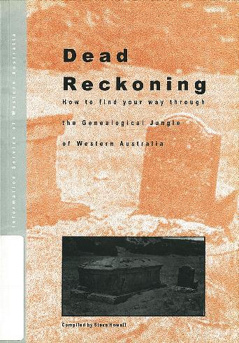 Dead reckoning : how to find your way through the genealogical jungle of Western Australia