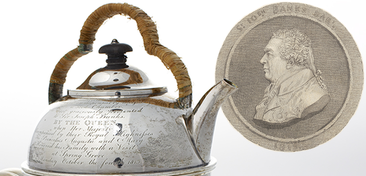 Rebecca Emes and Edward Barnard, 'Silver Kettle and Spirit Lamp Given by Queen Charlotte to Sir Joseph Banks', 1813; Mrs D. Turner, after Benedetto Pistrucci, 'Sir Joseph Banks, Bart.', 1819