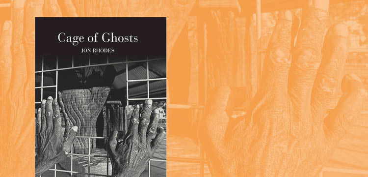 Cage of Ghosts by Jon Rhodes