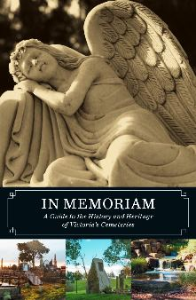 In memoriam - a guide to the history and heritage of Victoria's cemeteries