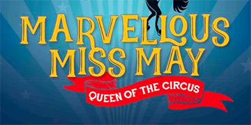 Portion of book cover for Marvellous Miss May: Queen of he circus