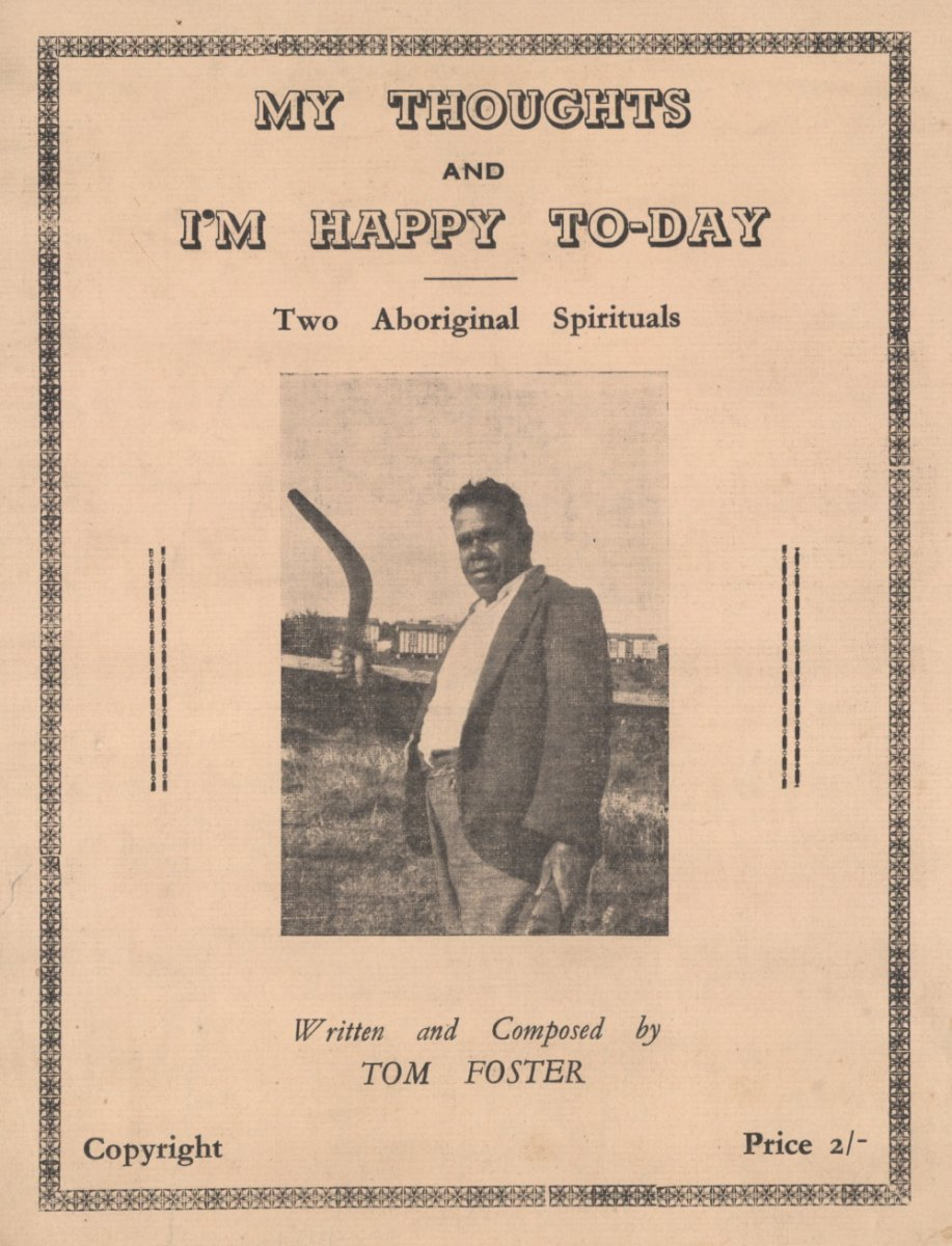 Foster, Tom.  (1930).  My thoughts, and I'm happy to-day two Aboriginal spirituals.