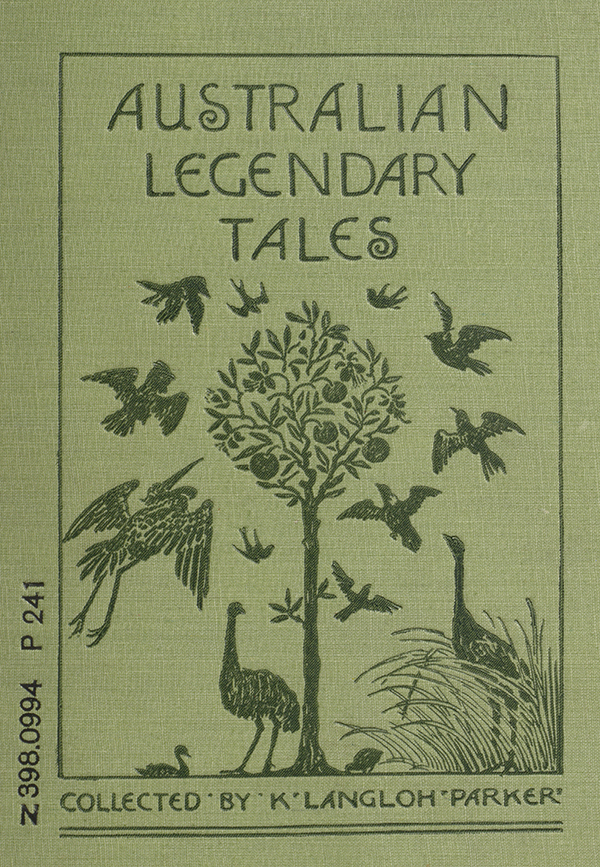 Australian Legendary Tales: Folk-lore of the Noongahburrahs as Told to the Piccaninnies green book cover with a tree surrounded by birds