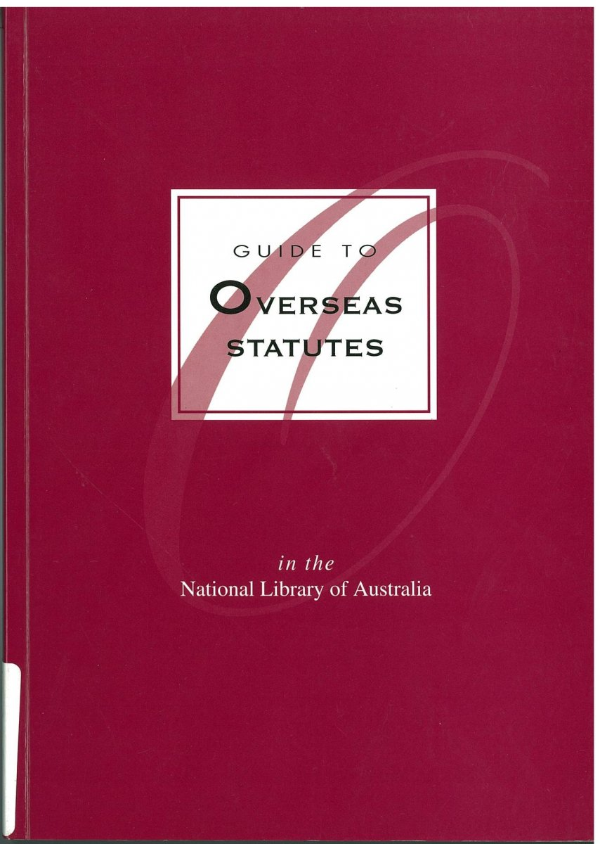 Guide to overseas statutes : in the National Library of Australia