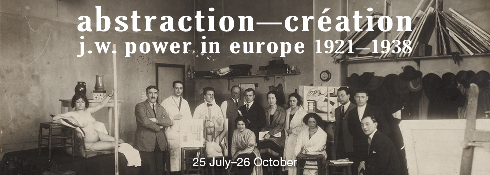 Exhibition: Abstraction–Création: J.W. Power in Europe 1921–1938