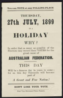 [Referendums, 1898, 1899 & 1900 (Constitution Bill Referendums) : ephemera material collected by the National Library of Australia]