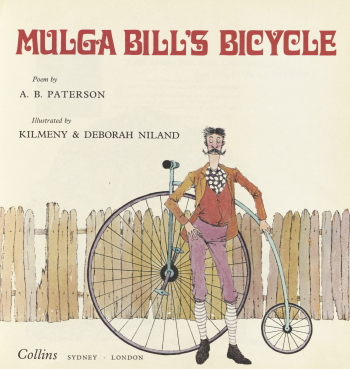 Deborah  and Kilmeny Niland, Title Page of Mulga Bill's Bicycle, Written by A.B. 'Banjo' Paterson, (Sydney: Collins, 1973), nla.cat-vn1715723