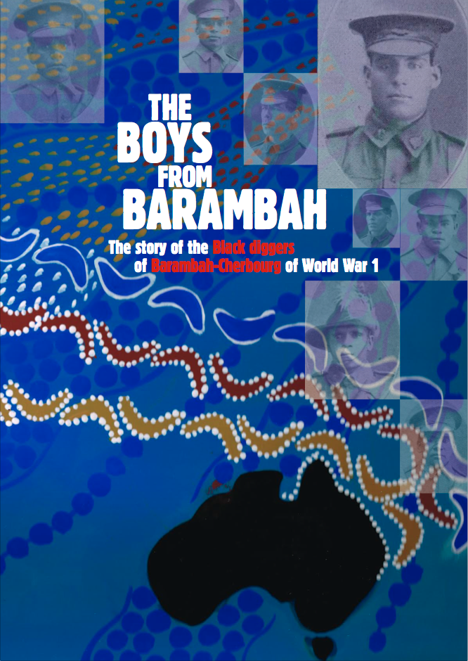 The boys from Barambah : the story of the black diggers of Barambah-Cherbourg of World War 1