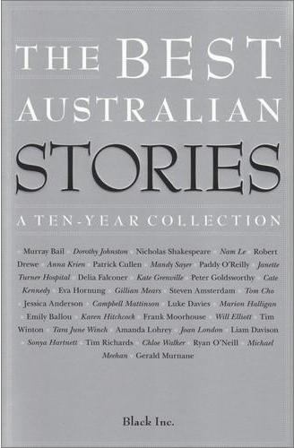 The best Australian stories : a ten-year collection