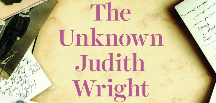 The Unknown Judith Wright by Georgia Arnott